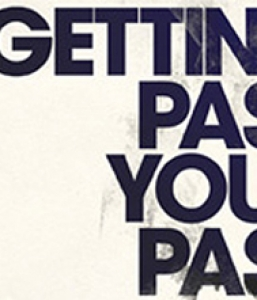 GETTING PAST WHAT YOU COULDN'T GET OVER PT 1 (2/8/15)
