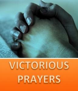 VICTORIOUS PRAYERS